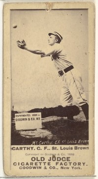 Goodwin & Company Tommy McCarthy, Center Field, St. Louis Browns, from the Old Judge series (N172) for Old Judge Cigarettes, 1889 American, Albumen photograph; sheet: 2 11/16 x 1 3/8 in. (6.9 x 3.5 cm) The Metropolitan Museum of Art, New York, The Jefferson R. Burdick Collection, Gift of Jefferson R. Burdick (63.350.215.172.1538) http://www.metmuseum.org/Collections/search-the-collections/403837