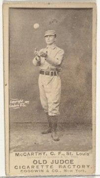 Goodwin & Company Tommy McCarthy, Center Field, St. Louis Browns, from the Old Judge series (N172) for Old Judge Cigarettes, 1888 American, Albumen photograph; sheet: 2 11/16 x 1 3/8 in. (6.9 x 3.5 cm) The Metropolitan Museum of Art, New York, The Jefferson R. Burdick Collection, Gift of Jefferson R. Burdick (63.350.215.172.1542) http://www.metmuseum.org/Collections/search-the-collections/403841