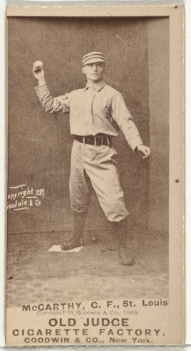Goodwin & Company Tommy McCarthy, Center Field, St. Louis Browns, from the Old Judge series (N172) for Old Judge Cigarettes, 1888 American, Albumen photograph; sheet: 2 11/16 x 1 3/8 in. (6.9 x 3.5 cm) The Metropolitan Museum of Art, New York, The Jefferson R. Burdick Collection, Gift of Jefferson R. Burdick (63.350.215.172.1541) http://www.metmuseum.org/Collections/search-the-collections/403840